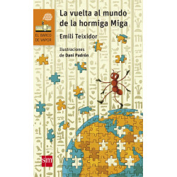 """La vuelta al mundo de la hormiga Miga"""
